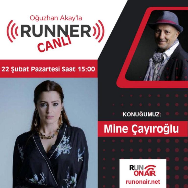 Oğuzhan Akay'la RUNNER – Mine Çayıroğlu